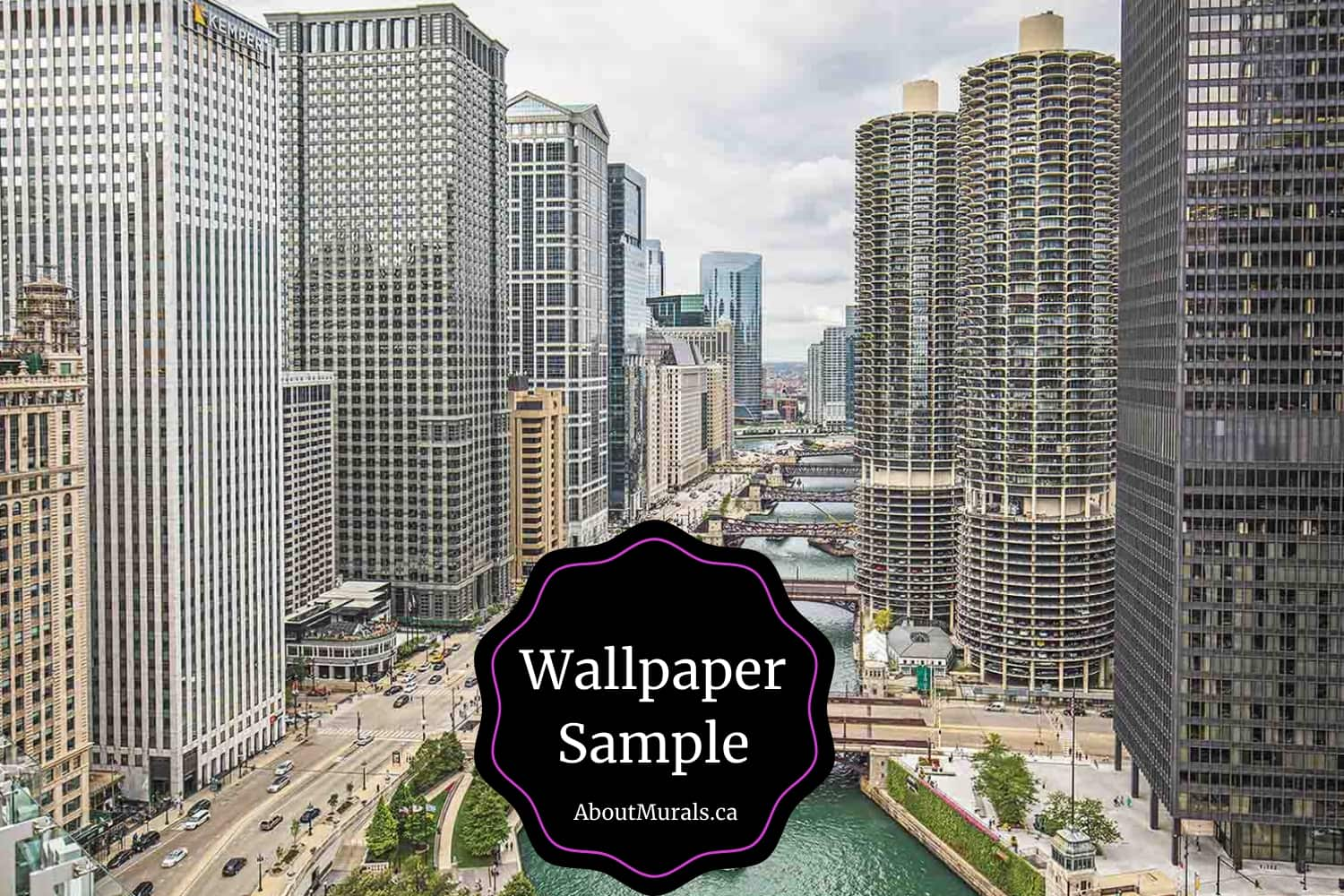 """A removable wallpaper featuring skyscrapers towering over the Chicago River with the words """"Wallpaper Samples Available from AboutMurals.ca"""""""